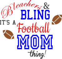 Bleachers and Bling- Football Mom