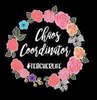 Chaos Coordinator- #teacherlife