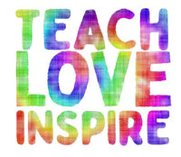 Teach Love Inspire- Watercolor