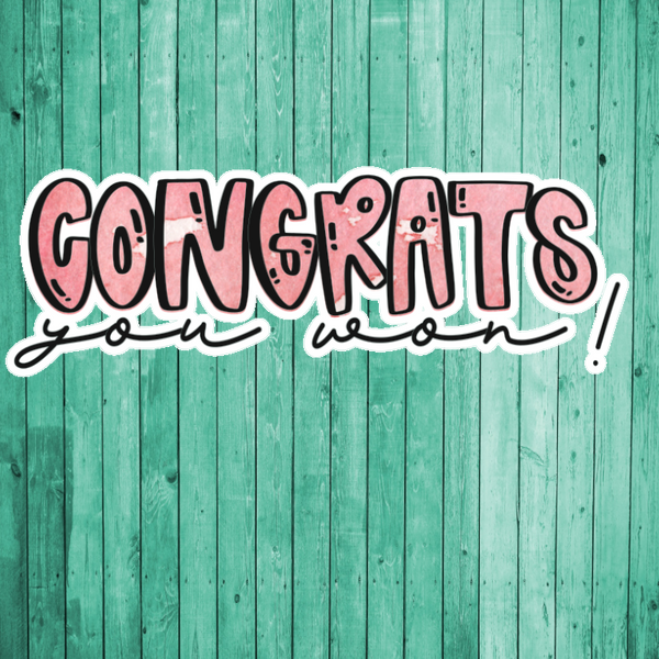 Congrats You Won- Die Cut Sticker