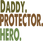 Daddy, Protector, Hero
