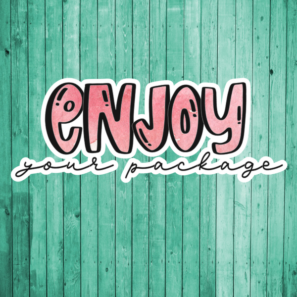 Enjoy your package- Die Cut Sticker