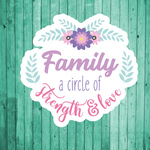 Family: a circle of strength and love- Die Cut Sticker