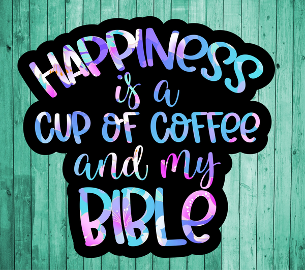 Happiness is a cup of coffee and my bible- Die Cut Sticker