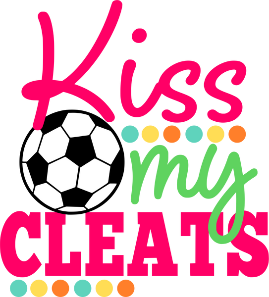 Kiss my cleats