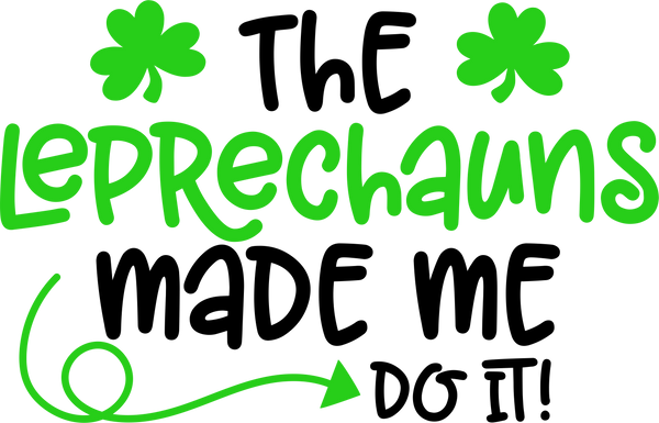 Leprechauns made me do it