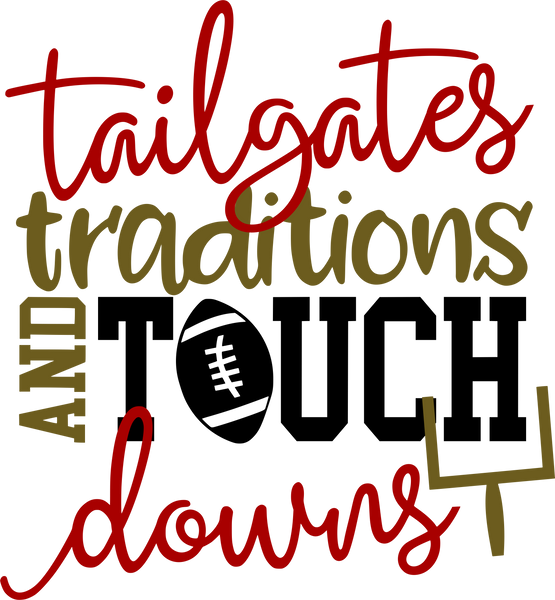 Football- Tailgates,Traditions, and, Touchdowns