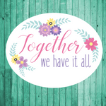 Together we have it all- Die Cut Sticker