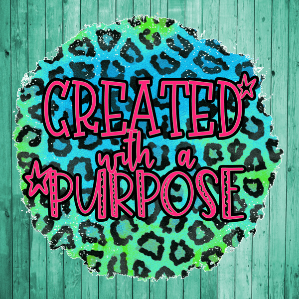 Created with a purpose- Die Cut Sticker