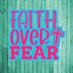 Faith over fear- Die Cut Sticker