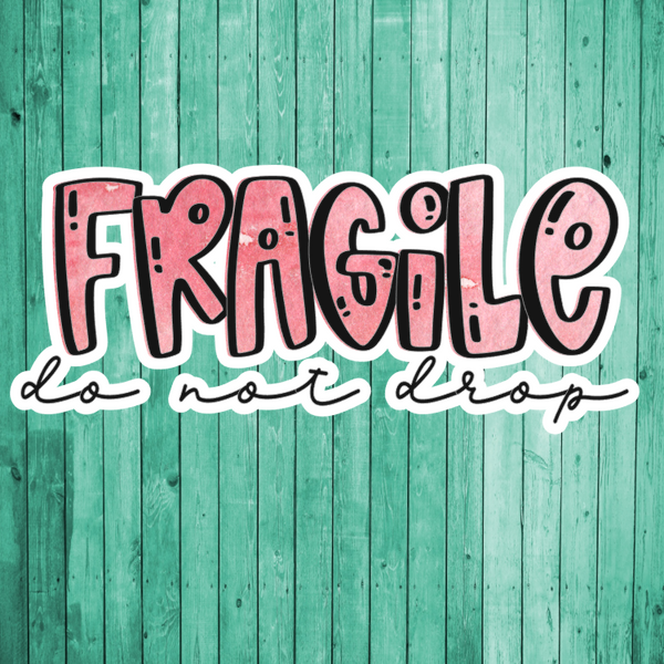 Fragile do not drop- Die Cut Sticker