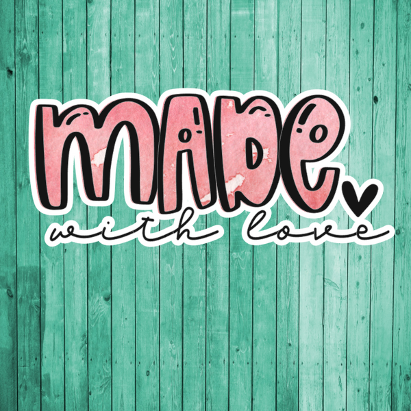 Made with love- Die Cut Sticker