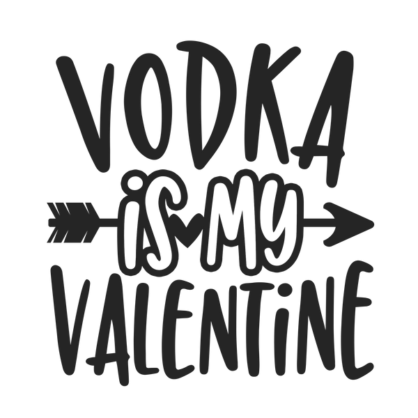 Vodka is my Valentine