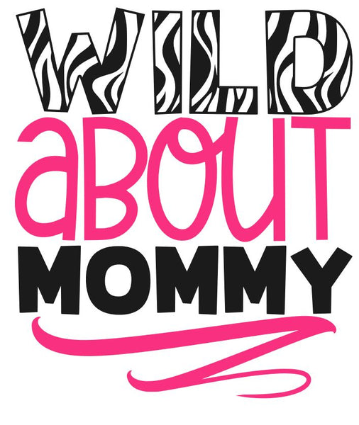 Wild about Mommy