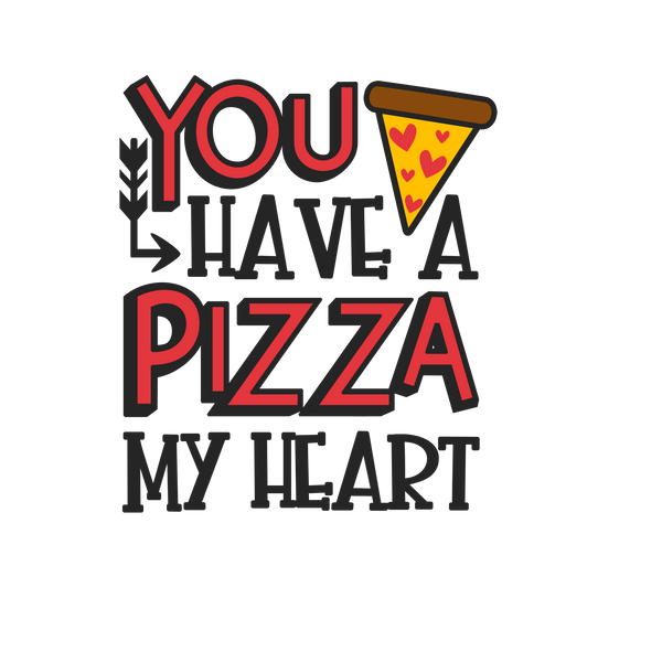 You have a pizza of my heart