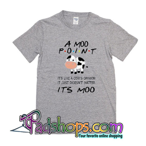 A Moo Point It's Moo T-Shirt