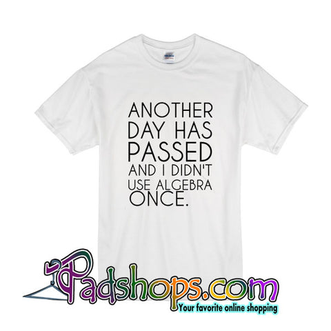 Another Day Has Passed T-Shirt