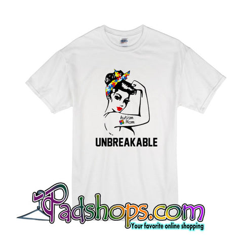Autism Mom Unbreakable T-Shirt