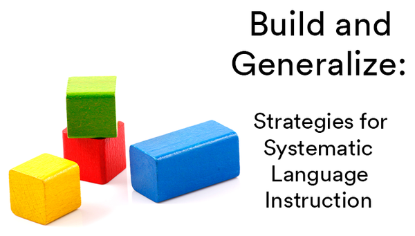 Build and Generalize: Strategies for Systematic Language Instruction