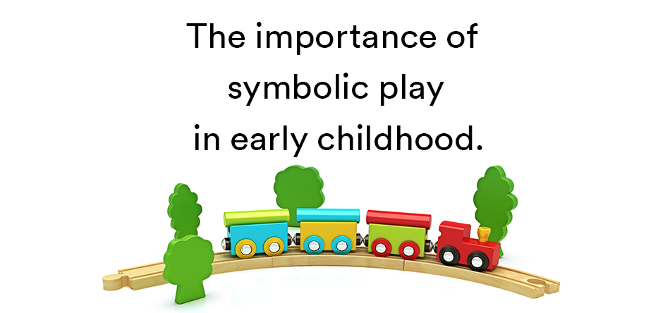 Go Play The Importance Of Symbolic Play In Early Childhood