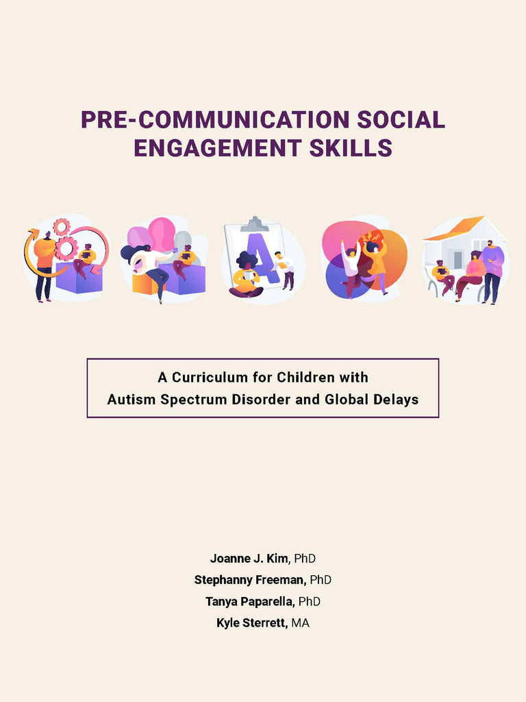 Pre-Communication Social Engagement Skills: A Curriculum for Children with Autism Spectrum Disorder and Global Delays