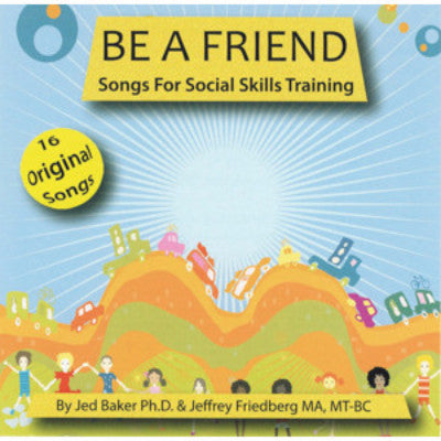 Be A Friend: Songs for Social Skills Training CD
