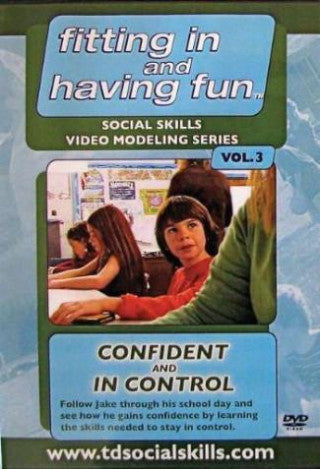 Fitting In and Having Fun 3: Confident and In Control