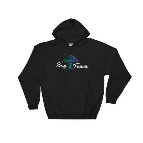 "Say Treees ""Enchanted Forest"" Hoodie"