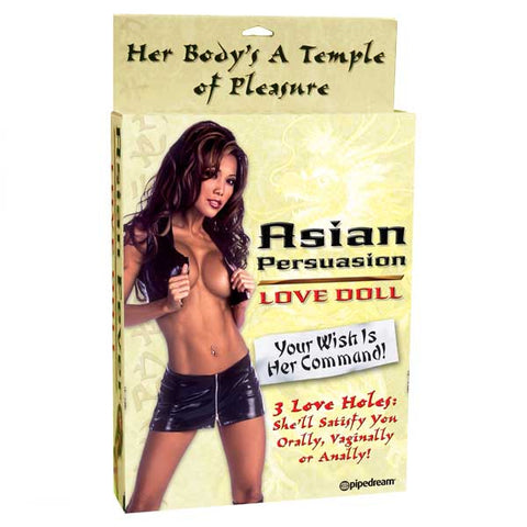 Asian Persuasion Love Doll Pipedream Into the Asian persuasion? Let this delectable pearl of Asia cast her spell of erotic pleasures upon you. Her silky-smooth flesh and perky round breasts are like satin to the touch. Her body is a temple thats waiting for your to worship every inch of her.