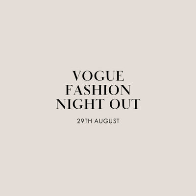 Vogue Fashion Night Out - 29th August