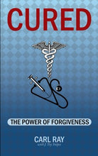 Cured: The Power of Forgiveness