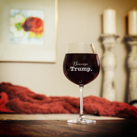Image of Becuase Trump Wine Glasses