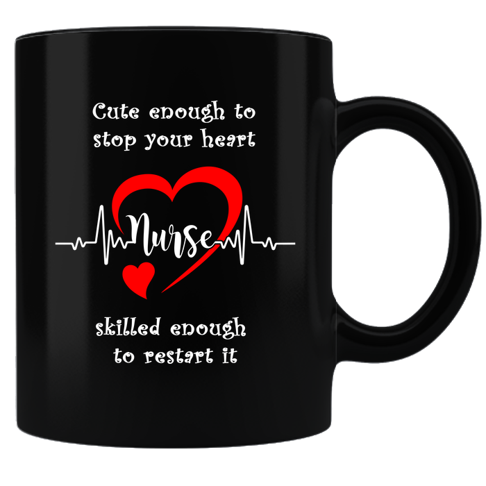 Nurse Coffee Mug - White/Black Cute Enough to