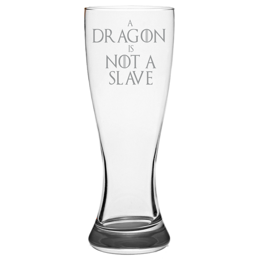 GOT Daenerys Targaryen Quote Pilsner Glass Laser Etched No Colored Art