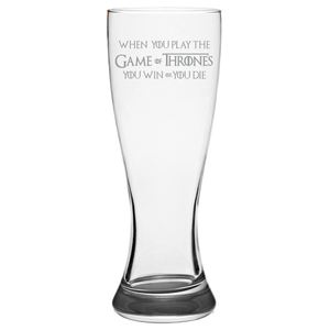 GOT Quote Pilsner Glass Laser Etched No Colored Art