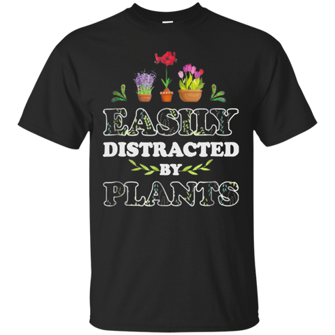 13 Easily distracted by plants T shirt