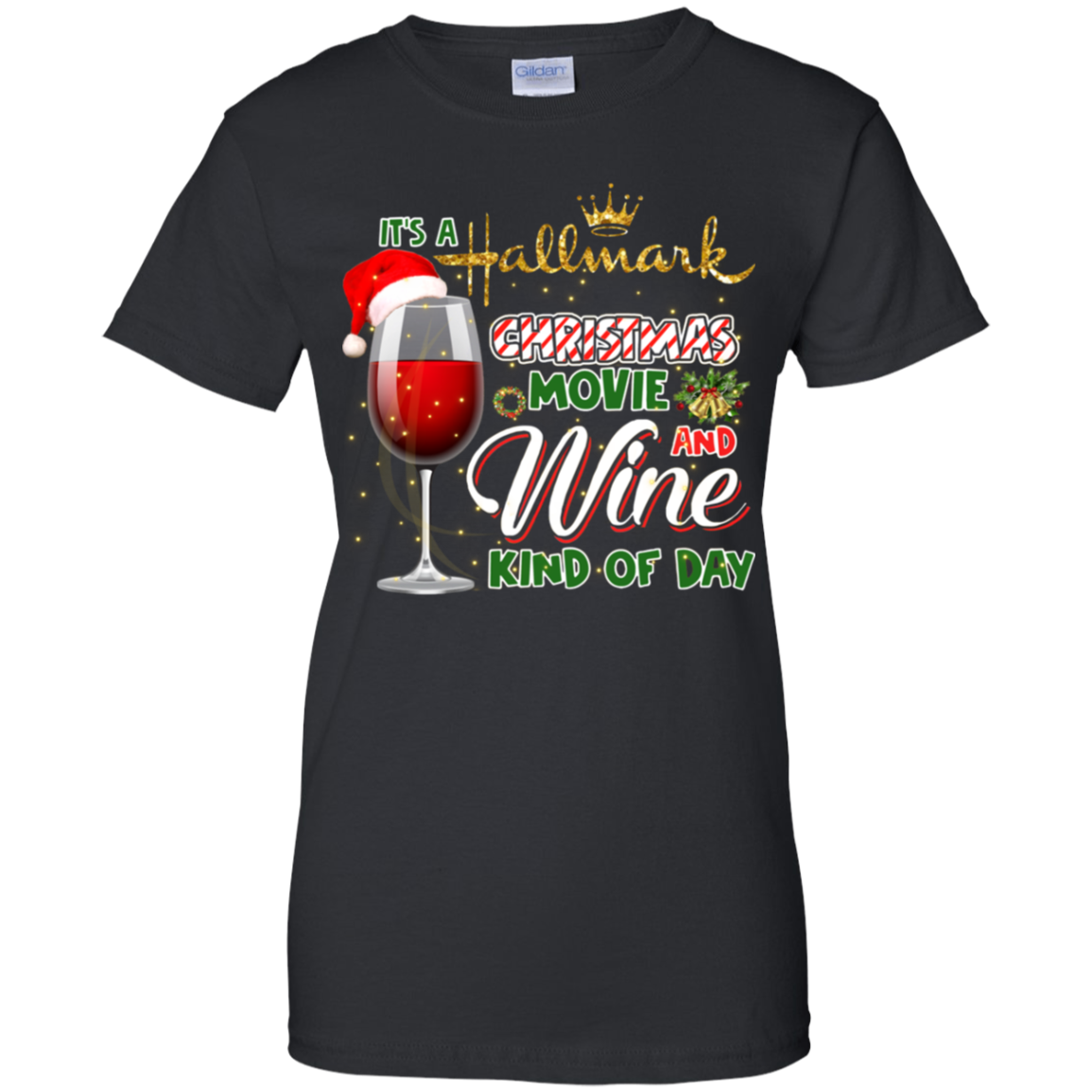 Chrismast_wine_aw It's A Hallmark Christmas Movie Wine Kind Of Day Shirt Black Cotton Ladies S-3XL