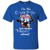 11 I'M THE CRAZY HEIFER EVERYONE WARNED YOU ABOUT FUNNY SHIRT