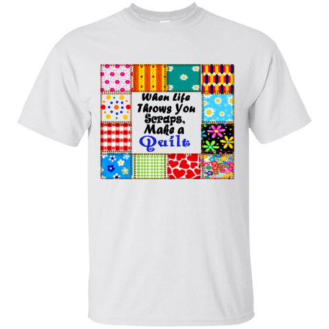 """Quilting"" T-Shirt When Life Throws Scraps Quilt Shirt"