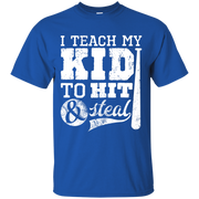 1401 I Teach My Kid to Hit and Steal Shirt
