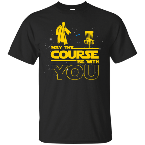 """May The Course Be With You"" Funny Disc Golf Shirt"