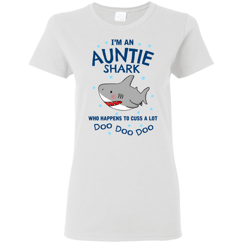 134 I'm An Auntie Shark Who Happens To Cuss A Lot Shirt