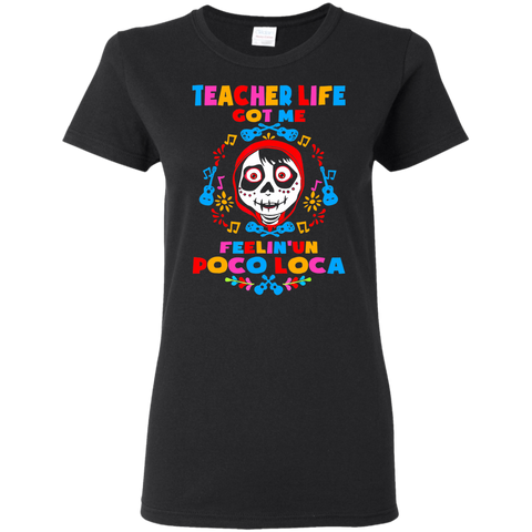 1476 Teacher Life Got Me Fellin Un Poco Loca Skull Ladies Shirt