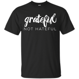 14 GRATEFUL NOT HATEFUL T-SHIRT