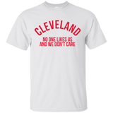 6 CLEVELAND NO ONE LIKES US AND WE DON'T CARE T-SHIRT