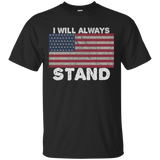 10 I will always stand for the flag tee shirt