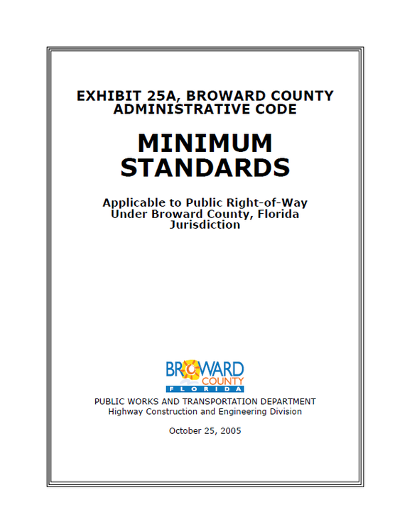 Exhibit 25A, Broward County Administrative Code Minimum Standards Applicable to Public Right-of-Way