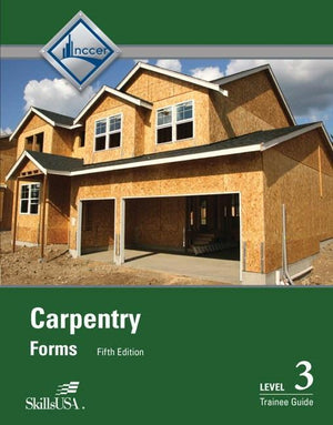 Carpentry Forms Level 3 Trainee Guide, 5th Edition