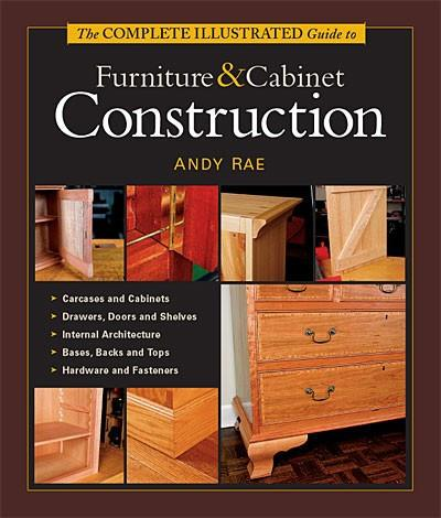 The Complete Illustrated Guide To Furniture & Cabinet Construction (Book)