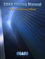 GANA Glazing Manual - 50th Anniversary Edition; 2008